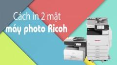 Hướng dẫn cách in hai mặt giấy bằng máy photo Ricoh