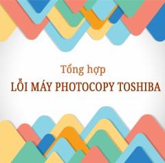 Tổng hợp những lỗi mà máy photo toshiba thường xuyên gặp phải