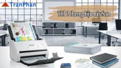 TOP 3 thương hiệu máy scan được ưa chuộng nhất hiện nay