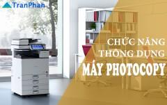 Những chức năng thông dụng nhất của máy photocopy bạn nên biết